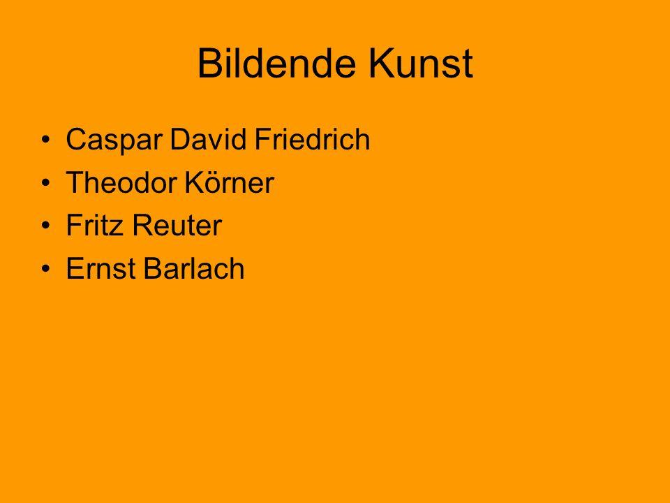 Bildende Kunst Caspar David Friedrich Theodor Körner Fritz Reuter Ernst Barlach