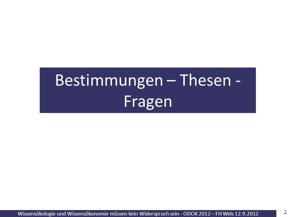 43 Wissensökologie und Wissensökonomie müssen kein Widerspruch sein - ODOK 2012 – FH Wels 12.9.2012 Aktuelle OA-Politik in der EU
