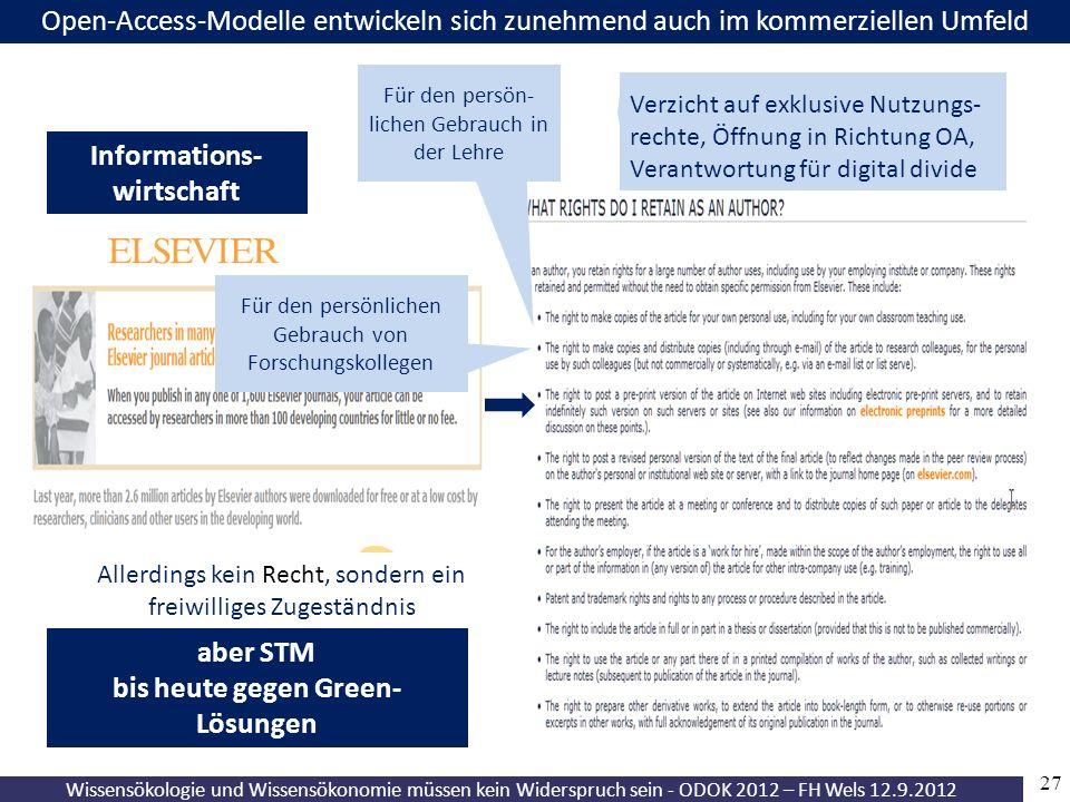 27 Wissensökologie und Wissensökonomie müssen kein Widerspruch sein - ODOK 2012 – FH Wels 12.9.2012 Open-Access-Modelle entwickeln sich zunehmend auch