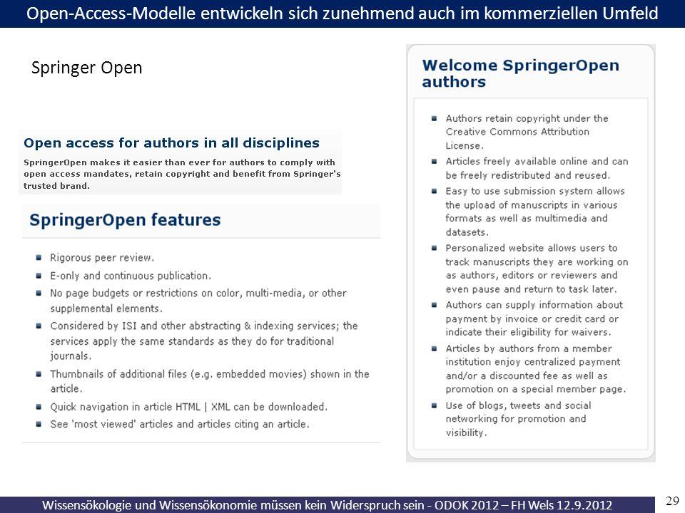 29 Wissensökologie und Wissensökonomie müssen kein Widerspruch sein - ODOK 2012 – FH Wels 12.9.2012 Open-Access-Modelle entwickeln sich zunehmend auch