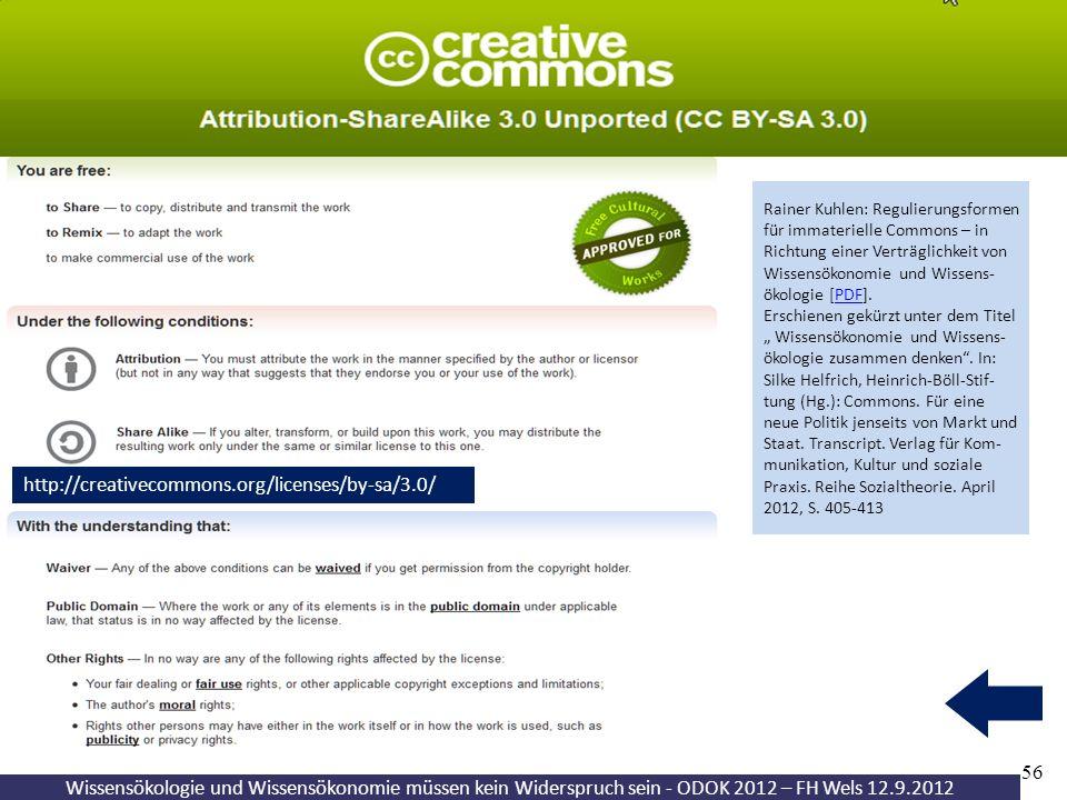 Towards a commons-based copyright– IFLA 08/2010 56 Wissensökologie und Wissensökonomie müssen kein Widerspruch sein - ODOK 2012 – FH Wels 12.9.2012 ht