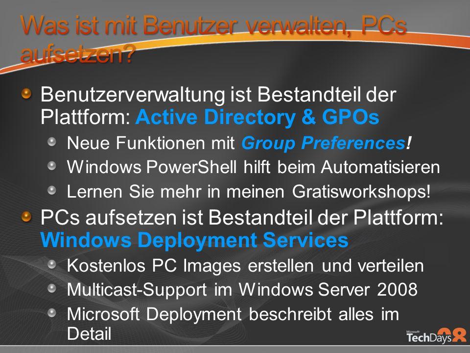 Benutzerverwaltung ist Bestandteil der Plattform: Active Directory & GPOs Neue Funktionen mit Group Preferences.