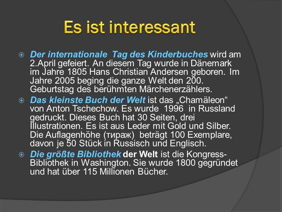 Der internationale Tag des Kinderbuches wird am 2.April gefeiert. An diesem Tag wurde in Dänemark im Jahre 1805 Hans Christian Andersen geboren. Im Ja