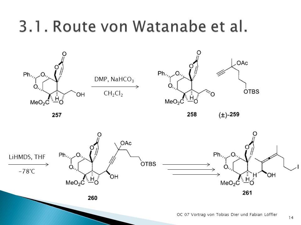 OC 07 Vortrag von Tobias Dier und Fabian Löffler 14 DMP, NaHCO 3 CH 2 Cl 2 LiHMDS, THF -78°C