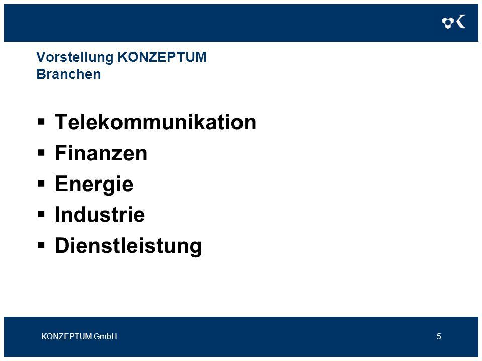 Vorstellung KONZEPTUM Branchen Telekommunikation Finanzen Energie Industrie Dienstleistung KONZEPTUM GmbH5