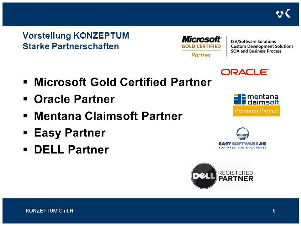 Vorstellung KONZEPTUM Starke Partnerschaften Microsoft Gold Certified Partner Oracle Partner Mentana Claimsoft Partner Easy Partner DELL Partner KONZE
