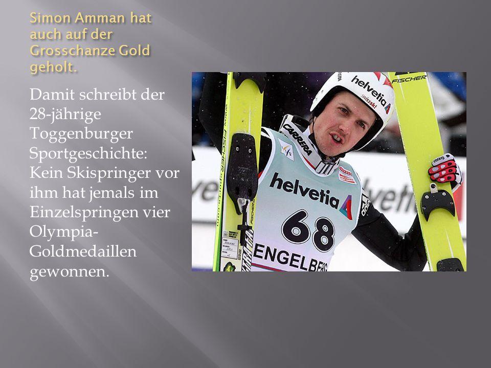 Simon Amman hat auch auf der Grosschanze Gold geholt.
