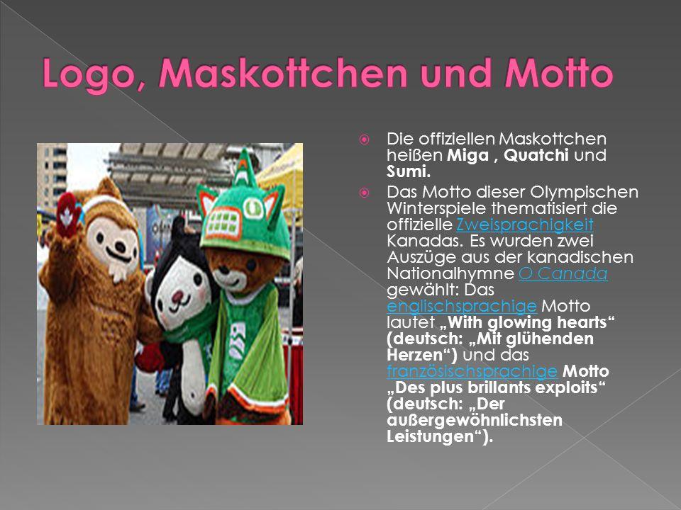 Die offiziellen Maskottchen heißen Miga, Quatchi und Sumi. Das Motto dieser Olympischen Winterspiele thematisiert die offizielle Zweisprachigkeit Kana