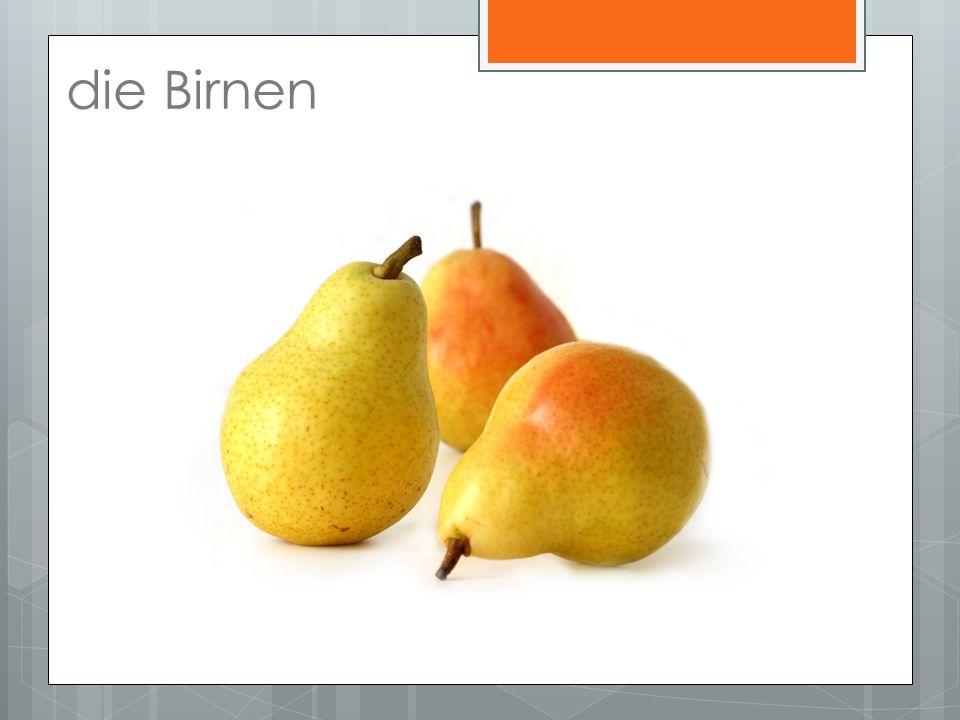 die Birnen