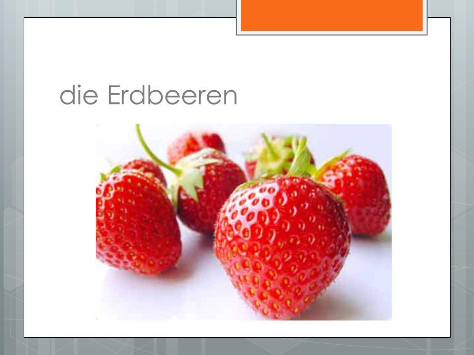 die Erdbeeren