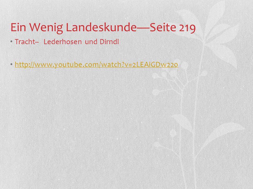 Ein Wenig LandeskundeSeite 219 Tracht-- Lederhosen und Dirndl http://www.youtube.com/watch?v=2LEAiGDw220