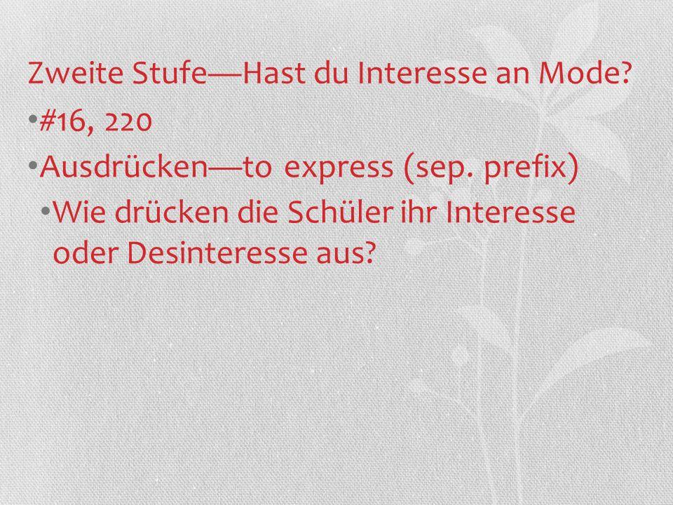 Zweite StufeHast du Interesse an Mode.#16, 220 Ausdrückento express (sep.