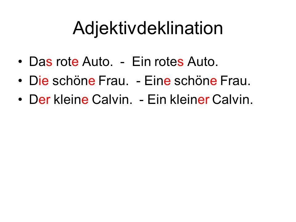 Adjektivdeklination Das rote Auto.- Ein rotes Auto.