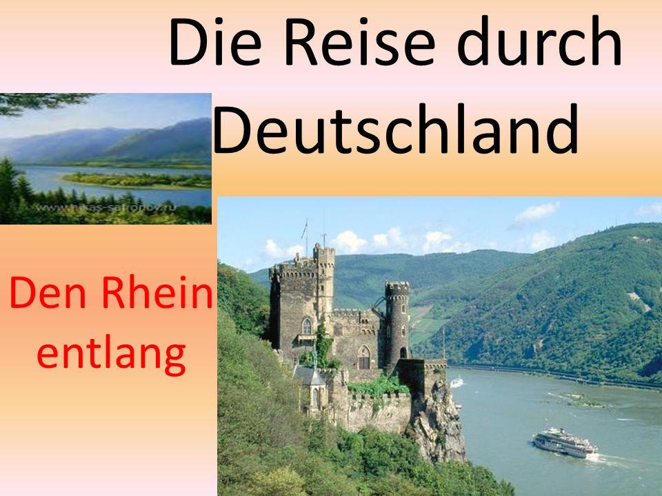 Die Reise durch Deutschland Den Rhein entlang