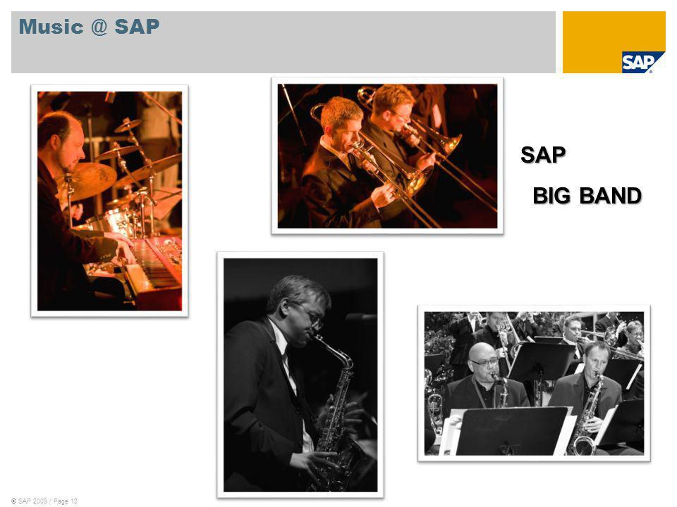 ©SAP 2009 / Page 13 Music @ SAP SAP BIG BAND