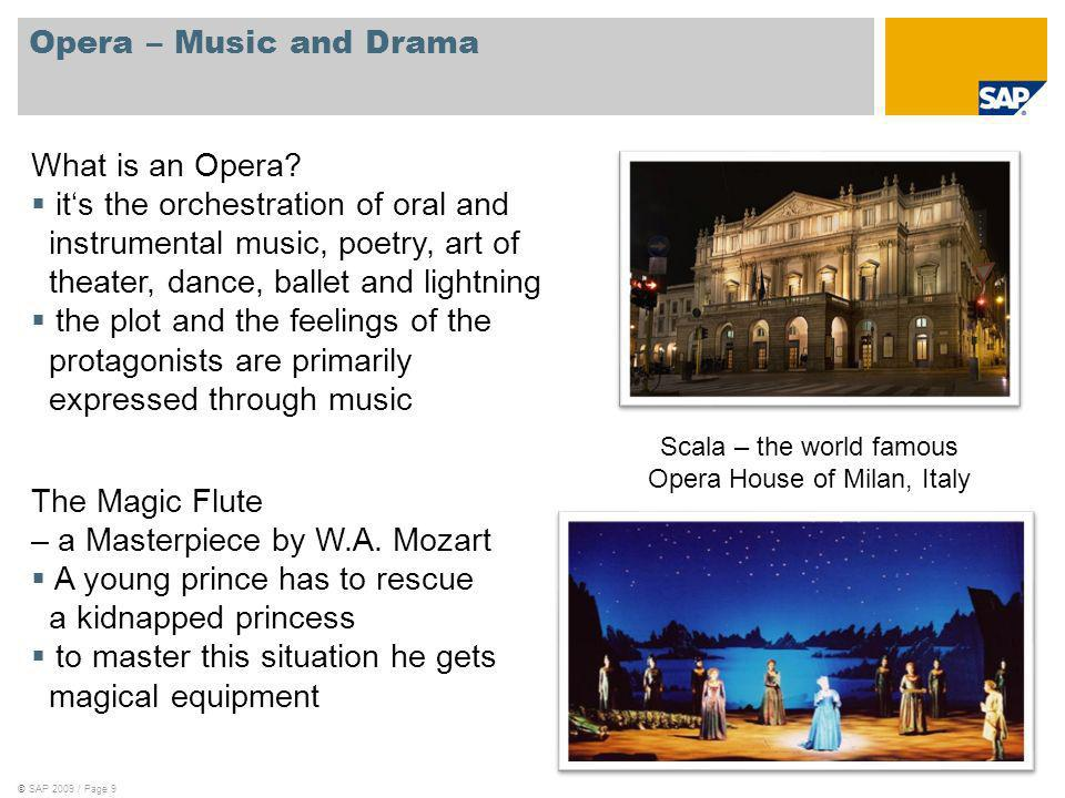 ©SAP 2009 / Page 9 Opera – Music and Drama The Magic Flute – a Masterpiece by W.A.