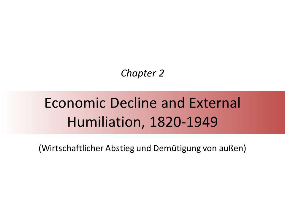 Chapter 2 Economic Decline and External Humiliation, 1820-1949 (Wirtschaftlicher Abstieg und Demütigung von außen)
