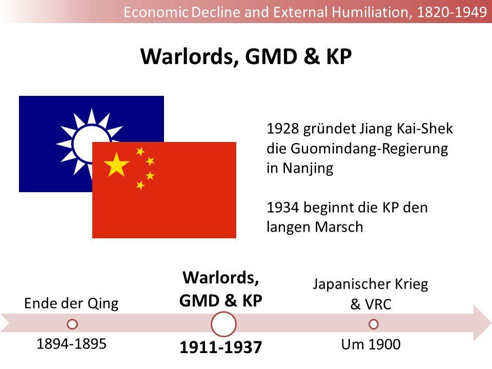 Ende der Qing 1894-1895 Warlords, GMD & KP 1911-1937 Japanischer Krieg & VRC Um 1900 Warlords, GMD & KP 1928 gründet Jiang Kai-Shek die Guomindang-Reg
