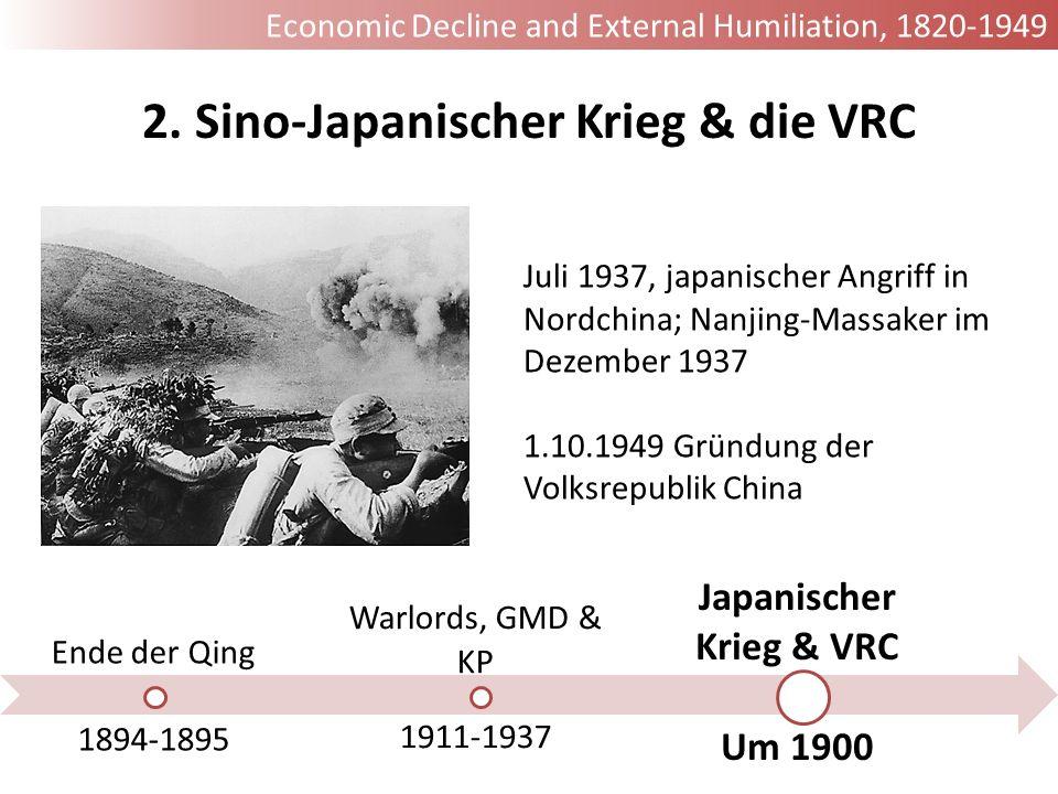 Ende der Qing 1894-1895 Warlords, GMD & KP 1911-1937 Japanischer Krieg & VRC Um 1900 Juli 1937, japanischer Angriff in Nordchina; Nanjing-Massaker im