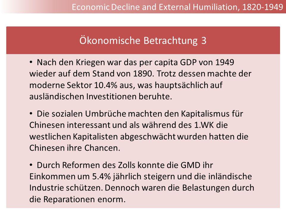 Nach den Kriegen war das per capita GDP von 1949 wieder auf dem Stand von 1890. Trotz dessen machte der moderne Sektor 10.4% aus, was hauptsächlich au