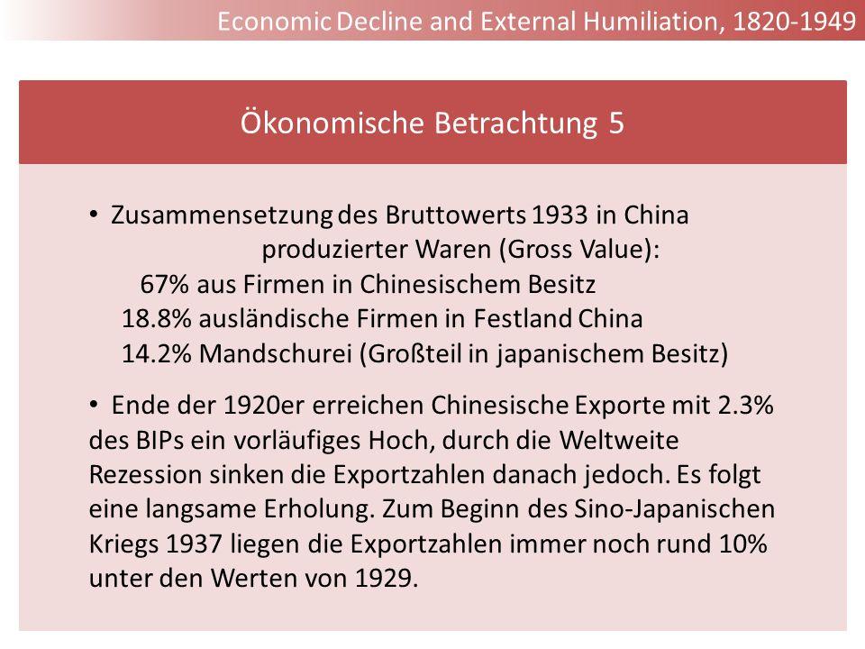 Zusammensetzung des Bruttowerts 1933 in China produzierter Waren (Gross Value): 67% aus Firmen in Chinesischem Besitz 18.8% ausländische Firmen in Fes