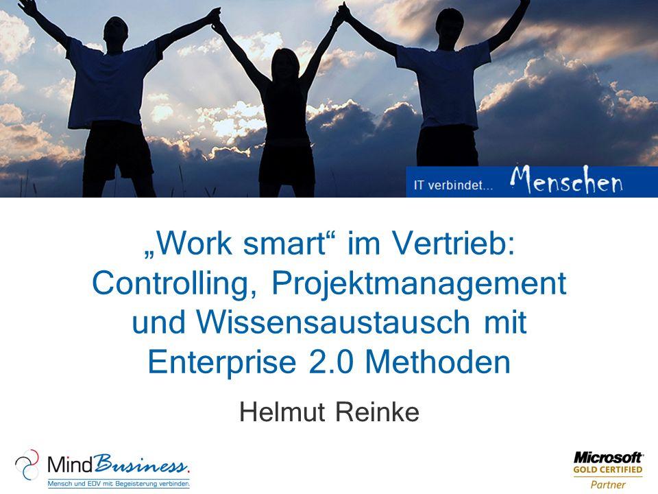 Work smart im Vertrieb: Controlling, Projektmanagement und Wissensaustausch mit Enterprise 2.0 Methoden Helmut Reinke