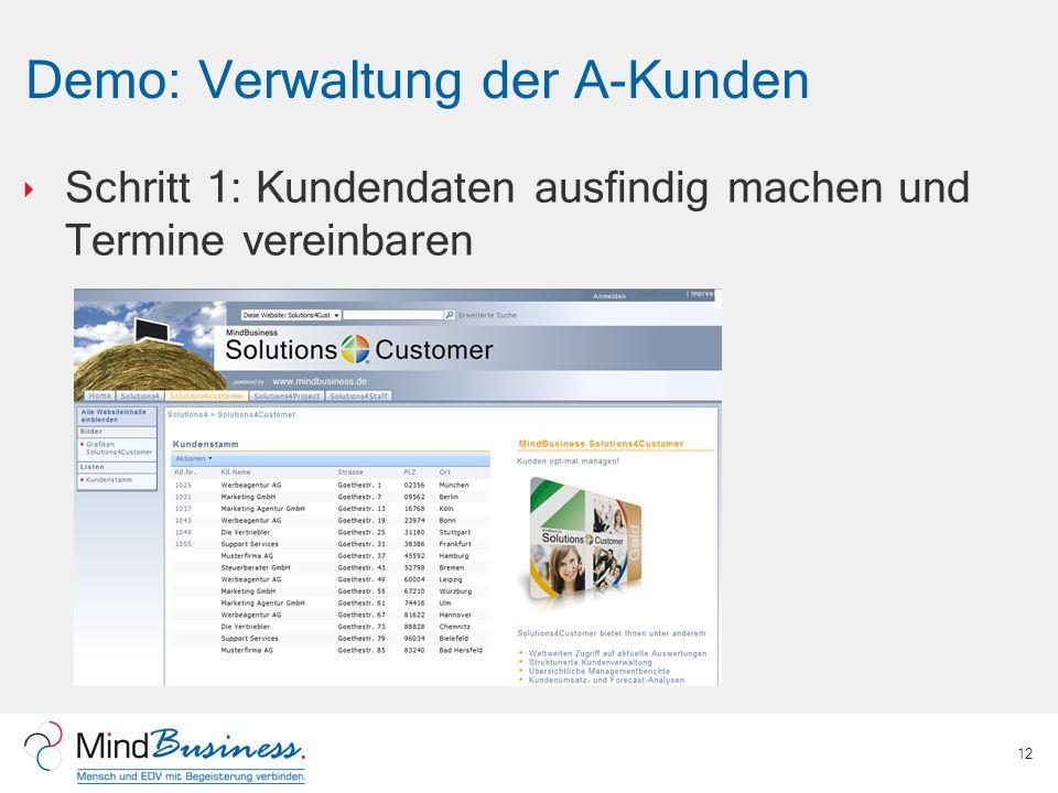 Demo: Verwaltung der A-Kunden 12 Schritt 1: Kundendaten ausfindig machen und Termine vereinbaren