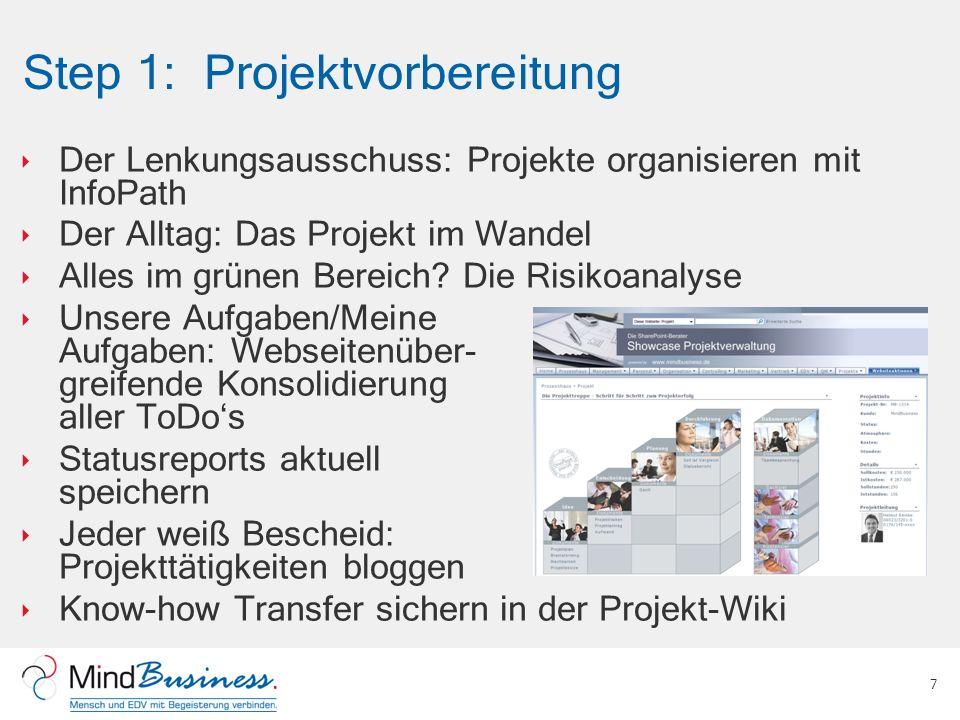 Step 1: Projektvorbereitung Der Lenkungsausschuss: Projekte organisieren mit InfoPath Der Alltag: Das Projekt im Wandel Alles im grünen Bereich? Die R