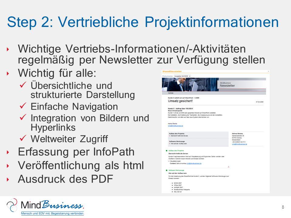 Step 2: Vertriebliche Projektinformationen Wichtige Vertriebs-Informationen/-Aktivitäten regelmäßig per Newsletter zur Verfügung stellen Wichtig für a