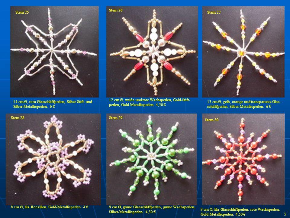 12 cm Ø, weiße und rote Wachsperlen, Gold-Stift- perlen, Gold Metallicperlen. 4,50 13 cm Ø, gelb, orange und transparente Glas- schliffperlen, Silber-