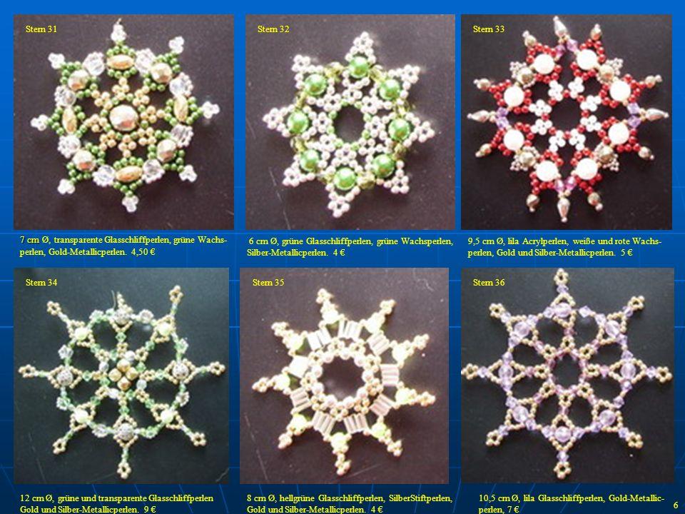 7 cm 7 cm Ø, transparente Glasschliffperlen, grüne Wachs- perlen, Gold-Metallicperlen. 4,50 6 cm Ø, grüne Glasschliffperlen, grüne Wachsperlen, Silber