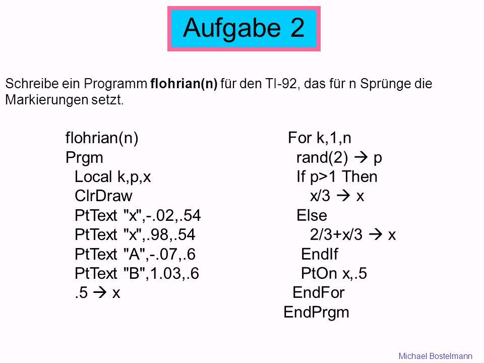 Aufgabe 2 Schreibe ein Programm flohrian(n) für den TI-92, das für n Sprünge die Markierungen setzt.