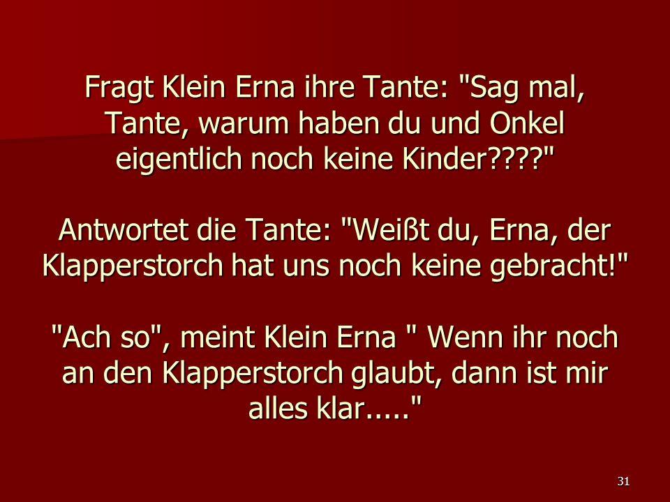 31 Fragt Klein Erna ihre Tante: