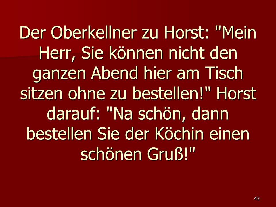43 Der Oberkellner zu Horst: