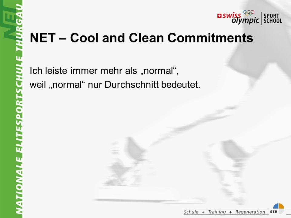 NET – Cool and Clean Commitments Ich leiste immer mehr als normal, weil normal nur Durchschnitt bedeutet.