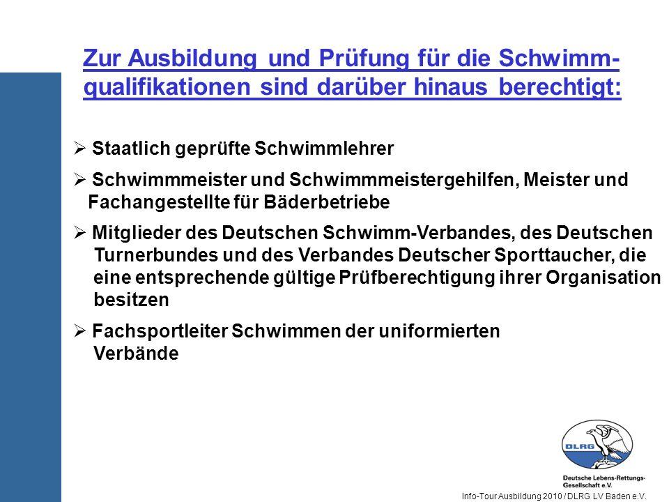 Info-Tour Ausbildung 2010 / DLRG LV Baden e.V. Staatlich geprüfte Schwimmlehrer Schwimmmeister und Schwimmmeistergehilfen, Meister und Fachangestellte