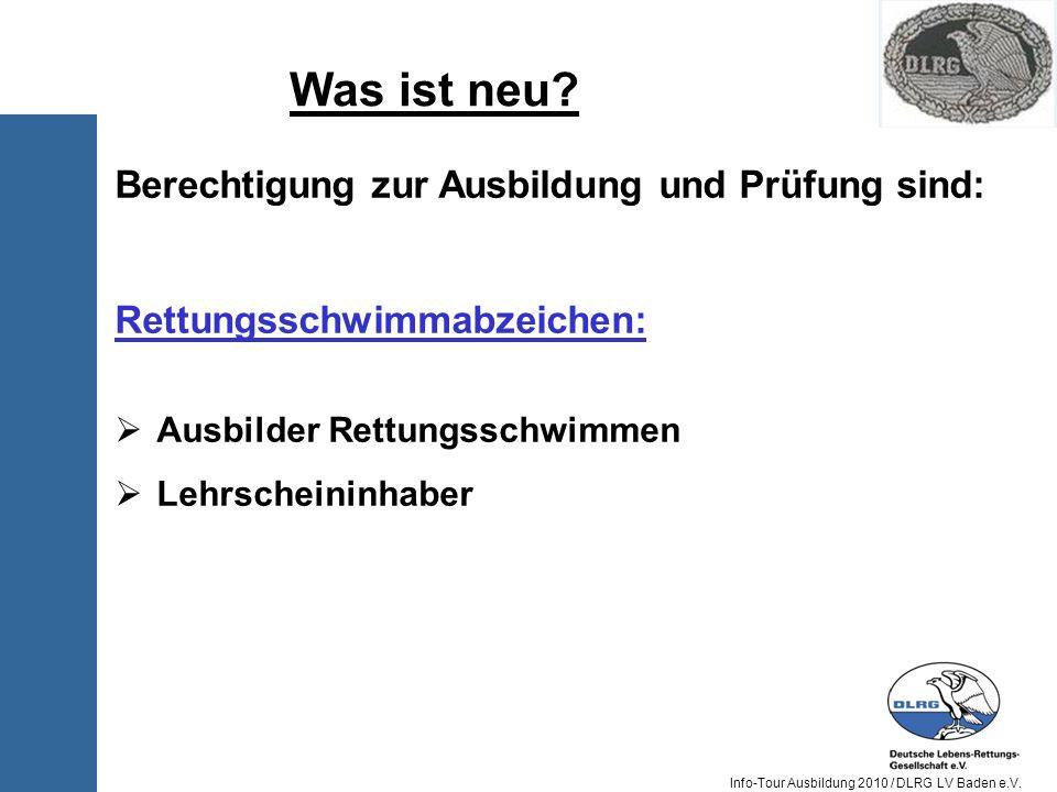Info-Tour Ausbildung 2010 / DLRG LV Baden e.V.Was ist neu.