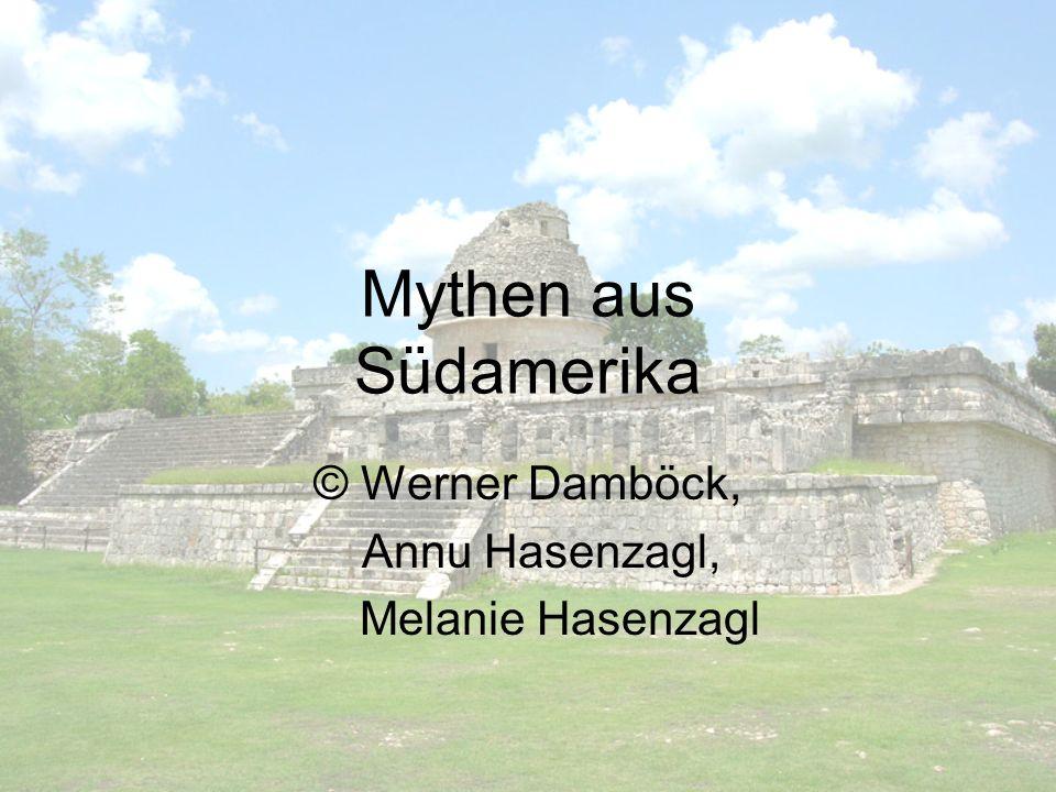 Mythen aus Südamerika © Werner Damböck, Annu Hasenzagl, Melanie Hasenzagl