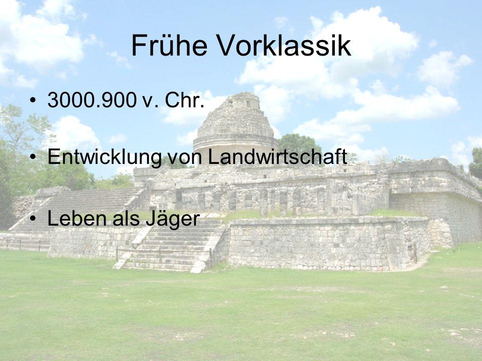 Frühe Vorklassik 3000.900 v. Chr. Entwicklung von Landwirtschaft Leben als Jäger
