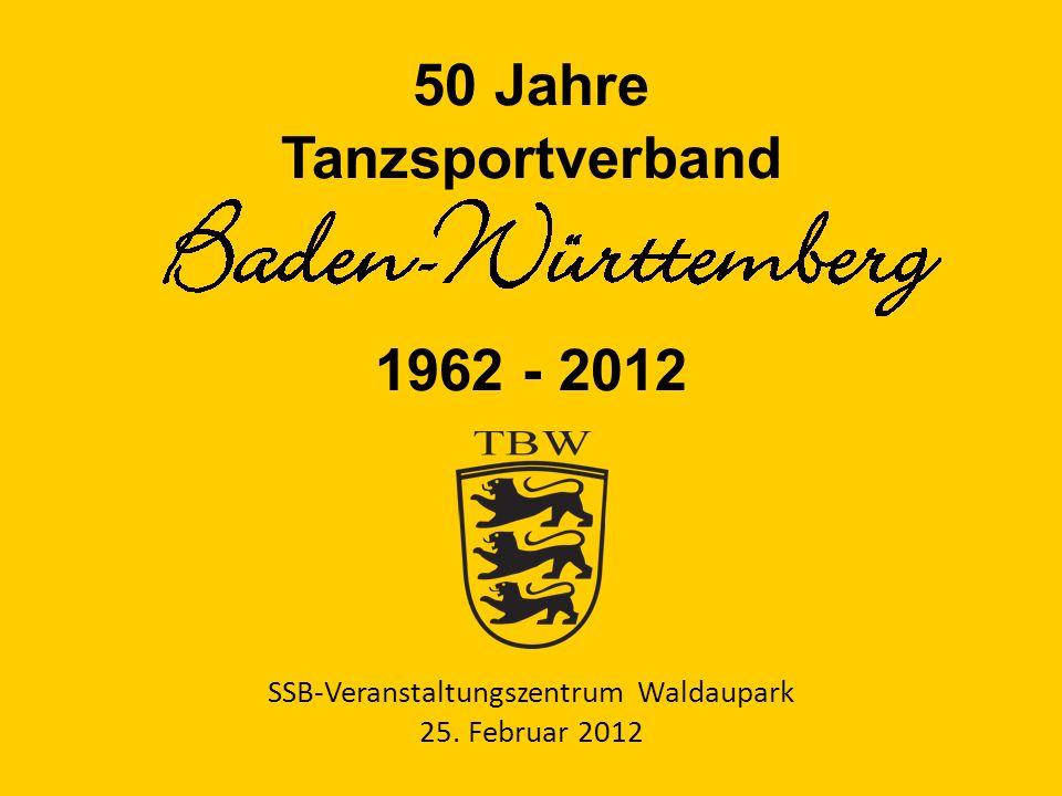 50 Jahre Tanzsportverband 1962 - 2012 SSB-Veranstaltungszentrum Waldaupark 25. Februar 2012