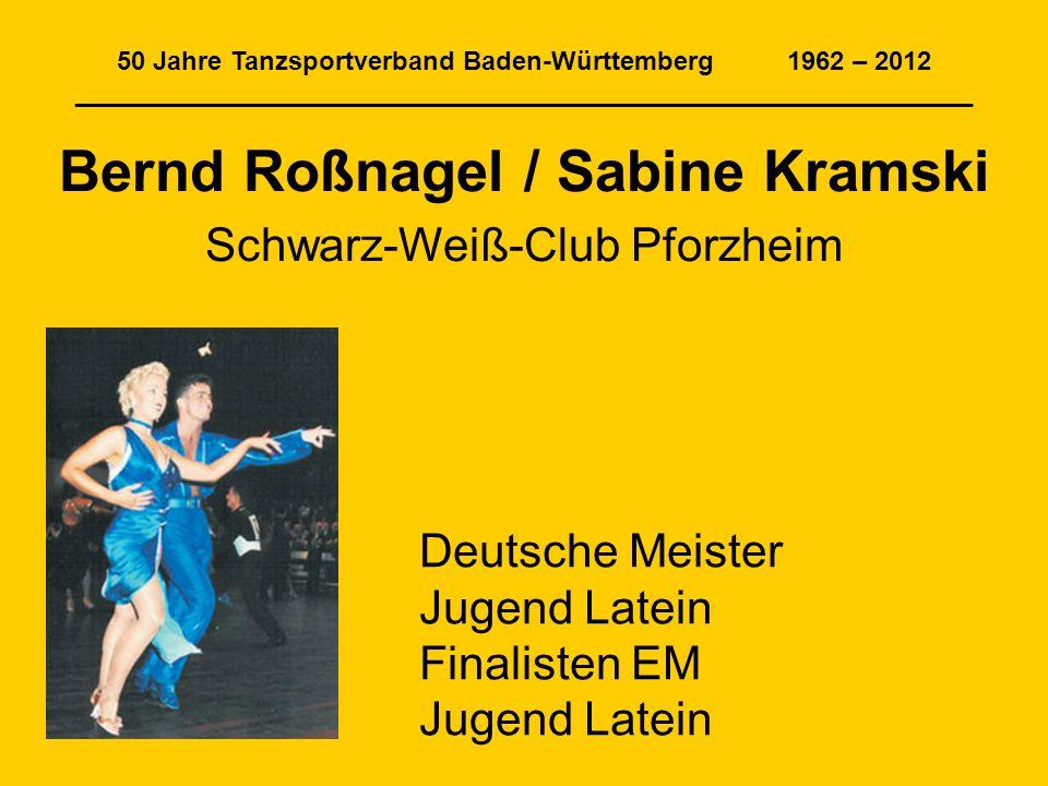 50 Jahre Tanzsportverband Baden-Württemberg 1962 – 2012 ______________________________________________________________ Bernd Roßnagel / Sabine Kramski