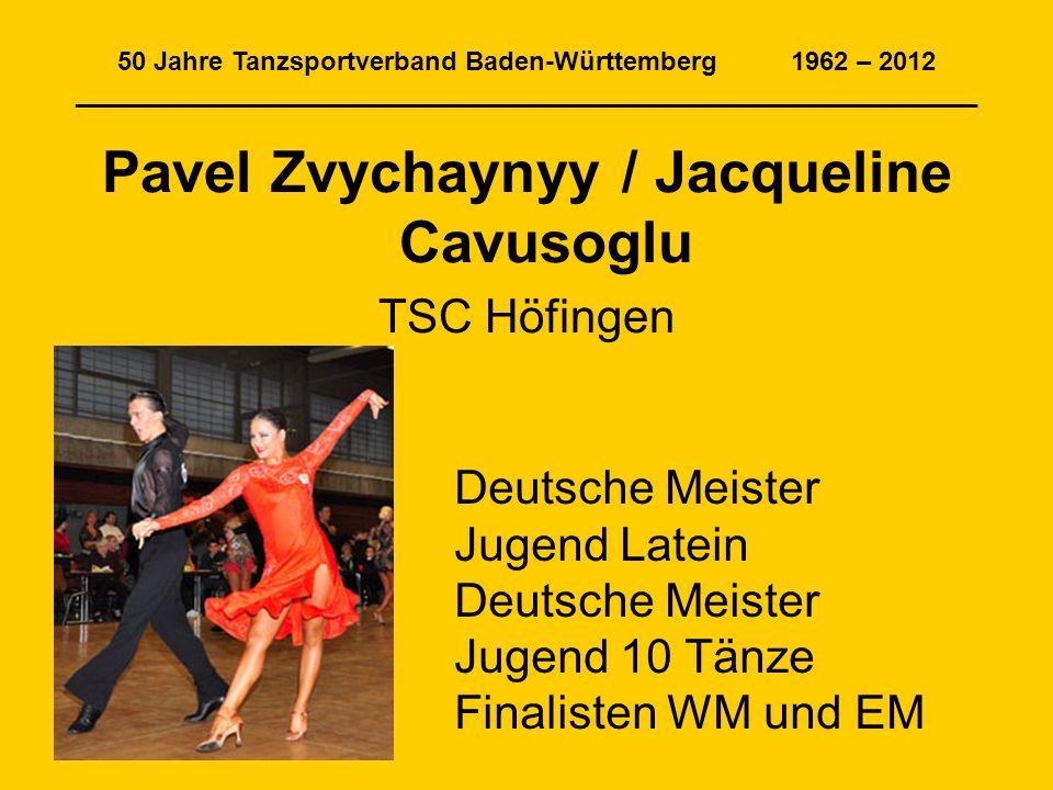 50 Jahre Tanzsportverband Baden-Württemberg 1962 – 2012 ______________________________________________________________ Pavel Zvychaynyy / Jacqueline C