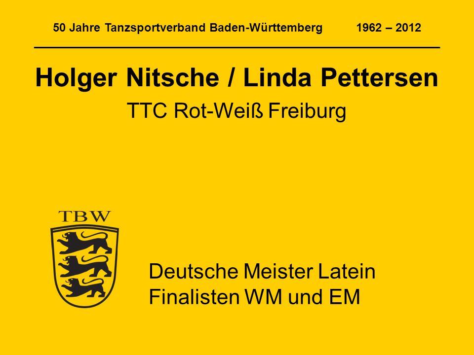 50 Jahre Tanzsportverband Baden-Württemberg 1962 – 2012 ______________________________________________________________ Holger Nitsche / Linda Petterse