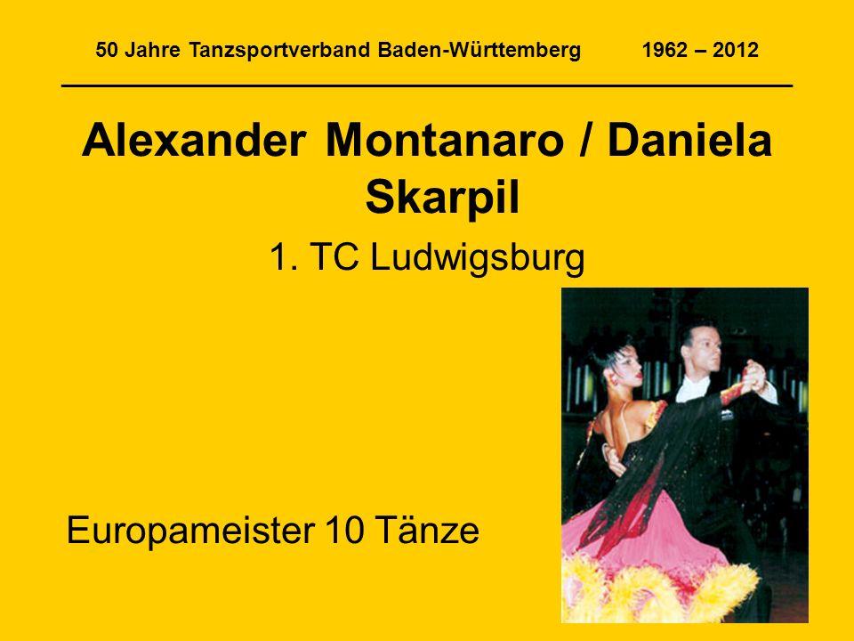 50 Jahre Tanzsportverband Baden-Württemberg 1962 – 2012 ______________________________________________________________ Alexander Montanaro / Daniela S