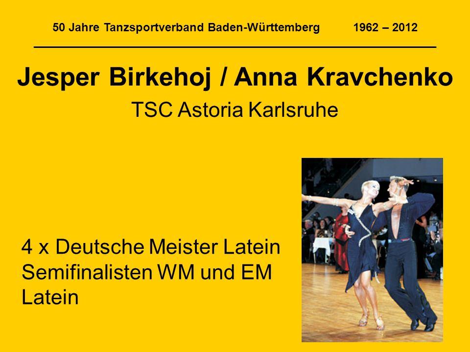 50 Jahre Tanzsportverband Baden-Württemberg 1962 – 2012 ______________________________________________________________ Jesper Birkehoj / Anna Kravchen