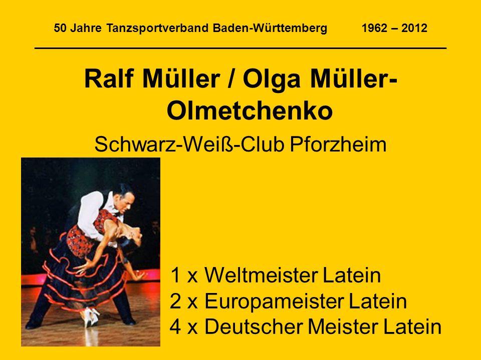 50 Jahre Tanzsportverband Baden-Württemberg 1962 – 2012 ______________________________________________________________ Ralf Müller / Olga Müller- Olme