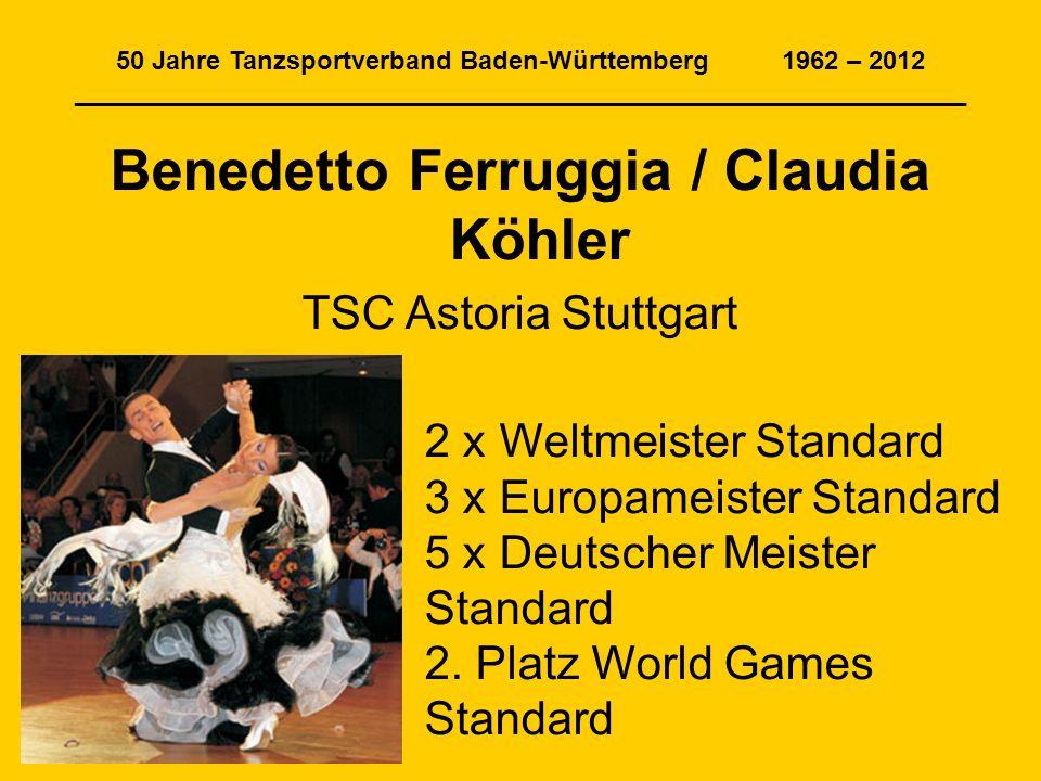 50 Jahre Tanzsportverband Baden-Württemberg 1962 – 2012 ______________________________________________________________ Benedetto Ferruggia / Claudia K
