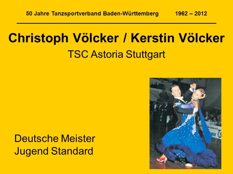 50 Jahre Tanzsportverband Baden-Württemberg 1962 – 2012 ______________________________________________________________ Christoph Völcker / Kerstin Völ