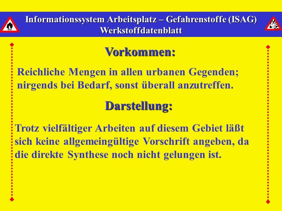 Informationssystem Arbeitsplatz – Gefahrenstoffe (ISAG) Werkstoffdatenblatt Vorkommen: Darstellung: Reichliche Mengen in allen urbanen Gegenden; nirgends bei Bedarf, sonst überall anzutreffen.