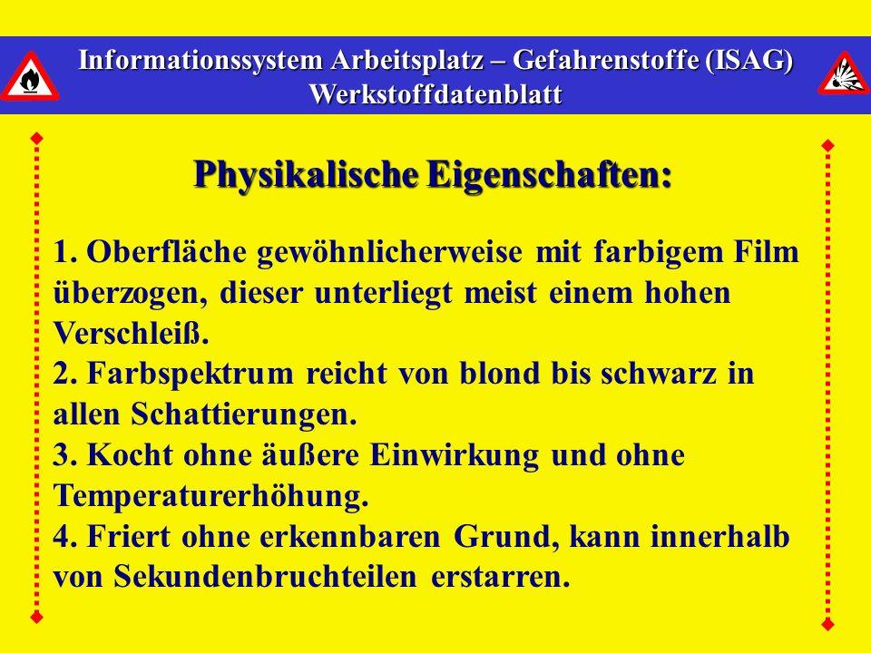 Informationssystem Arbeitsplatz – Gefahrenstoffe (ISAG) Werkstoffdatenblatt Physikalische Eigenschaften: 1.